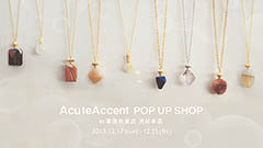 AcuteAccent POP UP SHOP in東急本店