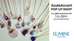 AcuteAccent POP UP SHOP inルミネ1 新宿店 展示販売会