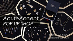 AcuteAccent POP UP SHOP in小田急百貨店 新宿店 展示販売会