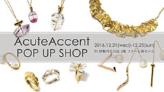 AcuteAccent POP UP SHOP in伊勢丹立川店 展示販売会のお知らせ