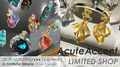 【AcuteAccent LIMITED SHOP in SHIBUYA Hikarie ShinQs】展示販売会