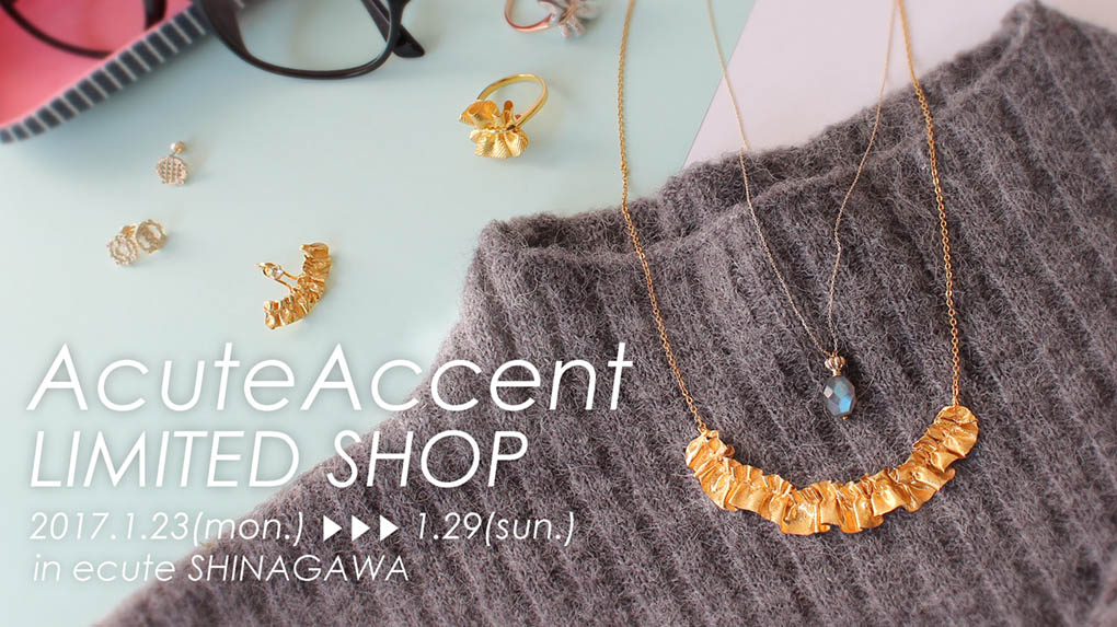 AcuteAccent LIMITED SHOP in ecute SHINAGAWA